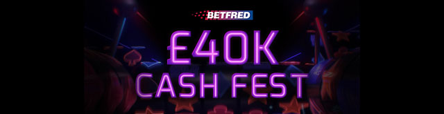 Betfred 40K Cash-Fest Offer